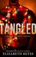 Tangled (A Moreno Brother's novella) ebook by Elizabeth Reyes