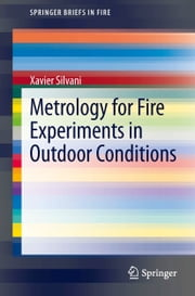 Metrology for Fire Experiments in Outdoor Conditions ebook by Xavier Silvani