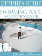 Dummies Guide to Swimming Pool Maintenance ebook by Daviv Prescott