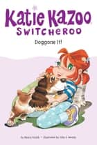 Doggone It! #8 ebook by Nancy Krulik, John and Wendy