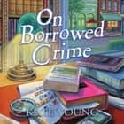On Borrowed Crime - A Jane Doe Book Club Mystery audiobook by