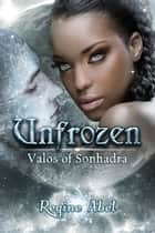 Unfrozen ebook by Regine Abel