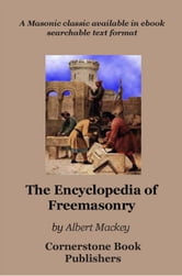 Encyclopedia of Freemasonry ebook by Mackey, Albert