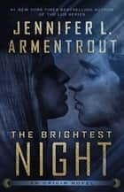 The Brightest Night ebook by Jennifer L. Armentrout