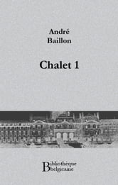Chalet 1 ebook by André Baillon