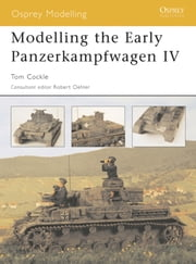 Modelling the Early Panzerkampfwagen IV ebook by Tom Cockle