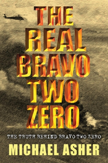 The Real Bravo Two Zero ebook by Michael Asher