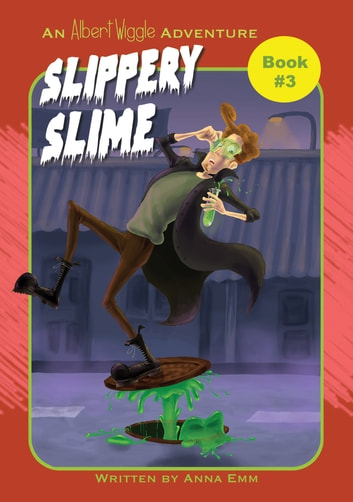Slippery Slime ebook by Anna Emm