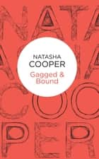 Gagged & Bound eBook by Natasha Cooper