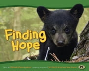 Finding Hope ebook by Michelle Myers Lackner,North American Bear Center