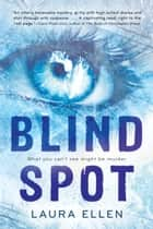 Blind Spot ebook by Laura Ellen
