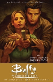 Buffy The Vampire Slayer, Staffel 8, Band 7 - Im Angesicht der Dämmerung ebook by Joss Whedon,Jane Epenson,Georges Jeanty