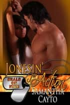 Jonesin' For Action ebook by Samantha  Cayto