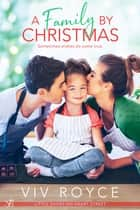 A Family by Christmas ebook by