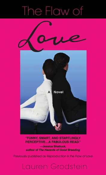 The Flaw of Love - A Novel eBook by Lauren Grodstein