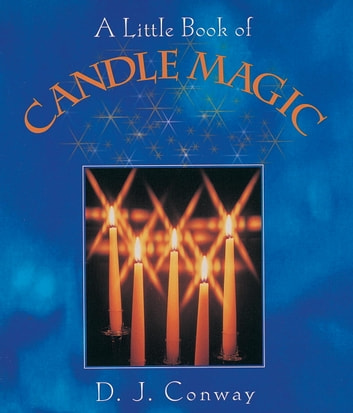 A Little Book of Candle Magic 電子書 by D.J. Conway
