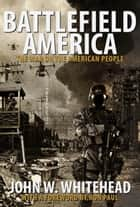 Battlefield America ebook by John W. Whitehead,Ron Paul