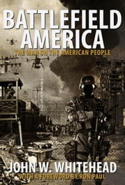 Battlefield America - The War On the American People ebook by John W. Whitehead,Ron Paul