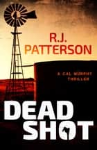 Dead Shot ebook by R.J. Patterson