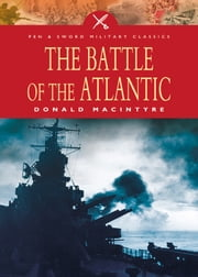 Battle of the Atlantic ebook by Macintyre, Donald