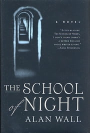 The School of Night - A Novel ebook by Alan Wall