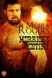 Merrick's Destiny ebook by Moira Rogers