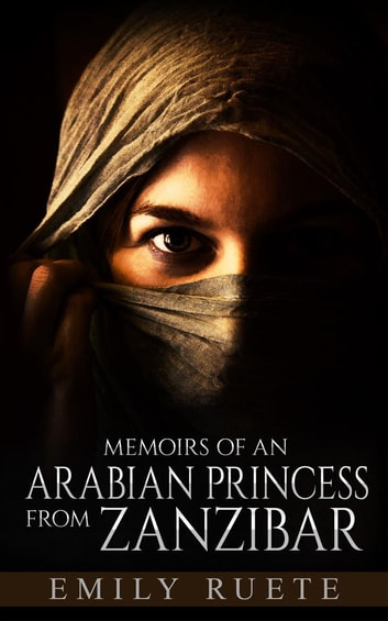 Memoirs of an Arabian Princess from Zanzibar ebook by Emily Ruete