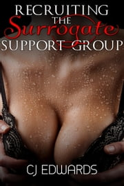 Recruiting The Surrogate Milking Group ebook by CJ Edwards