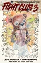 Fight Club 3 (Graphic Novel) ebook by Chuck Palahniuk, Cameron Stewart, David Mack