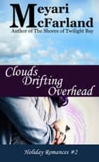 Clouds Drifting Overhead ebook by Meyari McFarland
