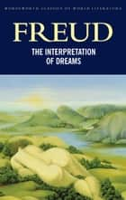The Interpretation of Dreams ebook by Sigmund Freud, A.A. Brill, Stephen Wilson,...