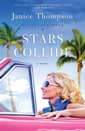 Stars Collide (Backstage Pass Book #1) - A Novel ebook by Janice Thompson