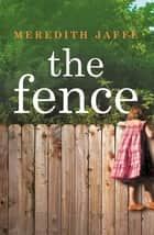 The Fence ebook by Meredith Jaffe