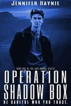 Operation Shadow Box ebook by Jennifer Haynie