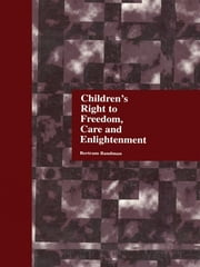Children's Right to Freedom, Care and Enlightenment ebook by Bertram Bandman