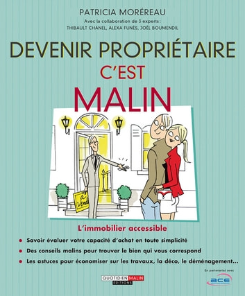 Devenir propriétaire, c'est malin - L'immobilier accessible ebook by Patricia Moréreau