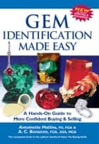 Gem Identification Made Easy, 5th Edition - A Hands-On Guide to More Confident Buying & Selling ebook by Antoinette Matlins, PG, Antonio C. Bonanno