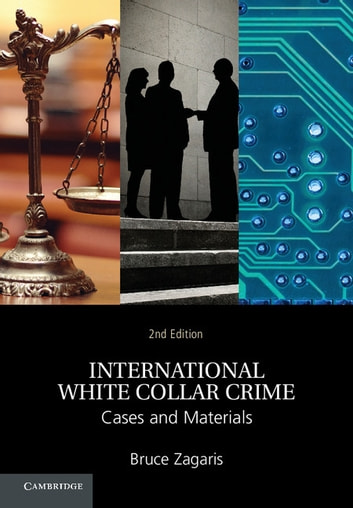 International White Collar Crime - Cases and Materials ebook by Bruce Zagaris
