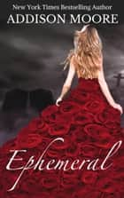 Ephemeral ebook by Addison Moore