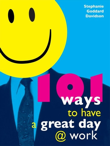 101 Ways To Have A Great Day At Work Ebook Door Stephanie Davidson
