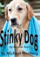 Stinky Dog ebook by Michael Wenberg