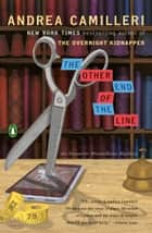 The Other End of the Line ebook by Andrea Camilleri, Stephen Sartarelli