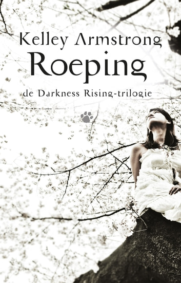 Darkness Rising 2 - Roeping ebook by Kelley Armstrong