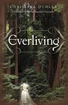 Everliving ebook by Christina Dudley