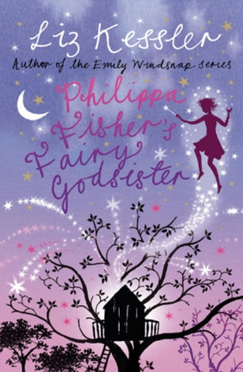 Philippa Fisher's Fairy Godsister - Book 1 eBook by Liz Kessler