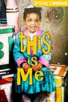 This Is Me ebook by Destiny Cammack