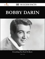 Bobby Darin 168 Success Facts - Everything you need to know about Bobby Darin ebook by Chris Avila