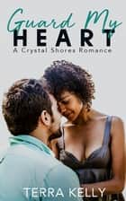 Guard My Heart ebook by