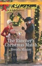 The Rancher's Christmas Match - A Fresh-Start Family Romance ebook by Brenda Minton