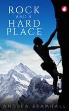 Rock and a Hard Place eBook by Andrea Bramhall